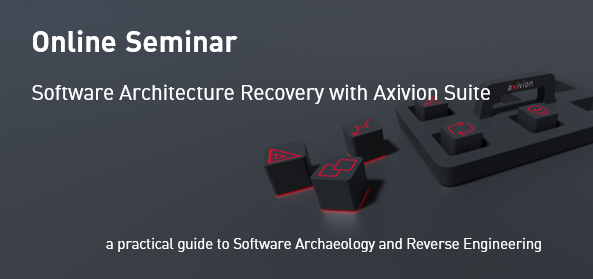 Axivion offers online seminars - at the moment one regarding software architeccture recovery